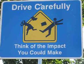 Drive carefully on ANY highway...